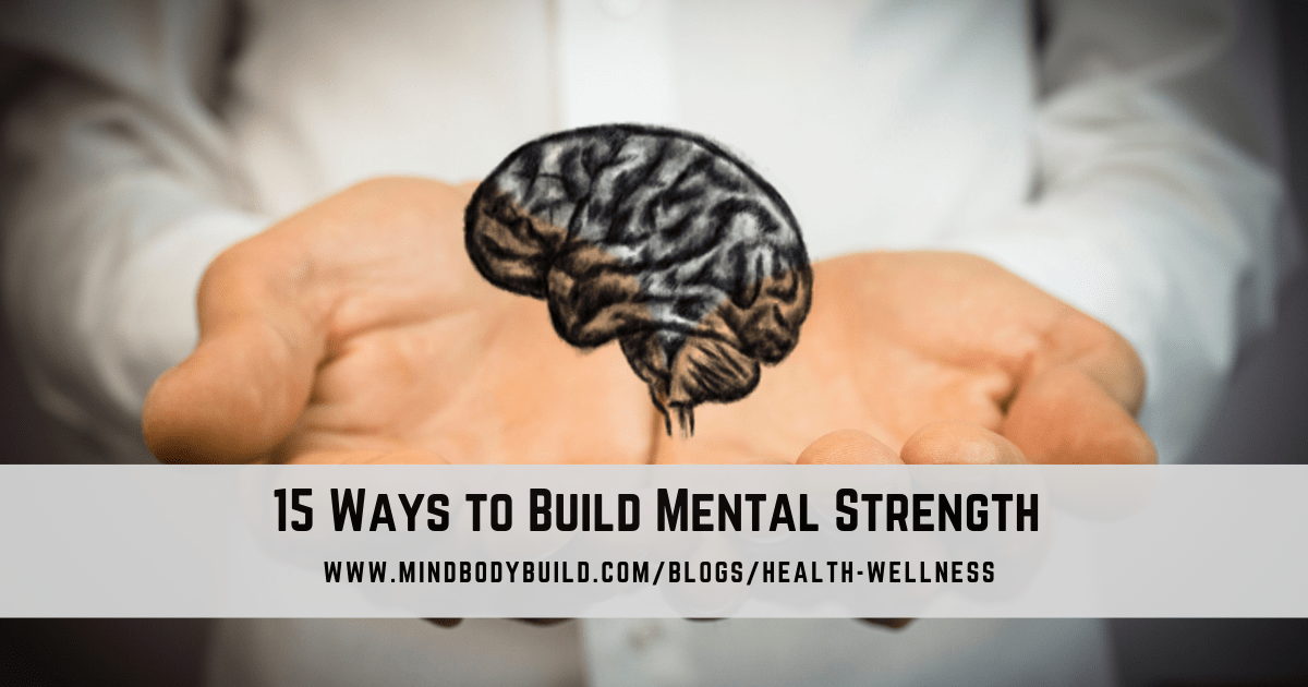15 Ways to Build Mental Strength