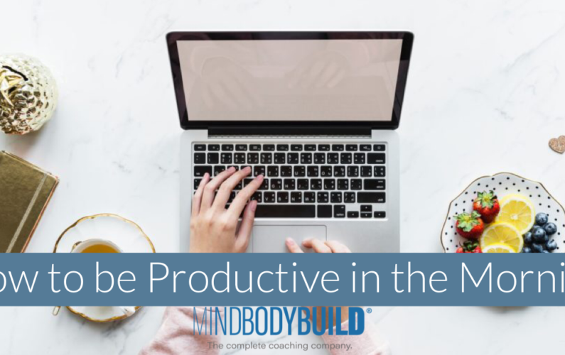 How to be Productive in the Morning
