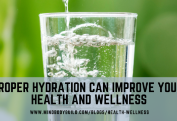 Proper Water Intake Can Improve Your Health and Wellness